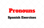 Pronouns: Spanish Exercises to Practise