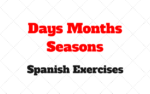 Days, Months and Seasons Spanish Exercises