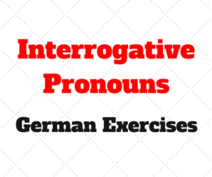 Interrogative Pronouns – W-Fragen German Practice