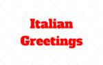 Popular Italian Greetings: Arrivederci! Salve! Buongiorno!…