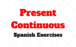 Present Continuous Spanish Exercises