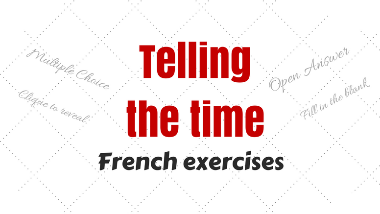 french Telling time exercises