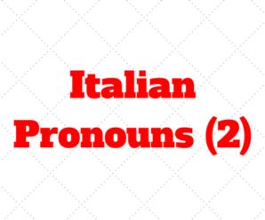 Italian Pronouns: mio, tuo, nostro, questa, quale, chi, che…
