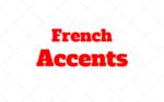 French Accents: Circumflex, Aigu accent, Trema, Grave accent, Cedilla