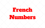 French Numbers: How to Count from 1 to 100