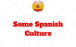 Come Get Some Spanish Culture