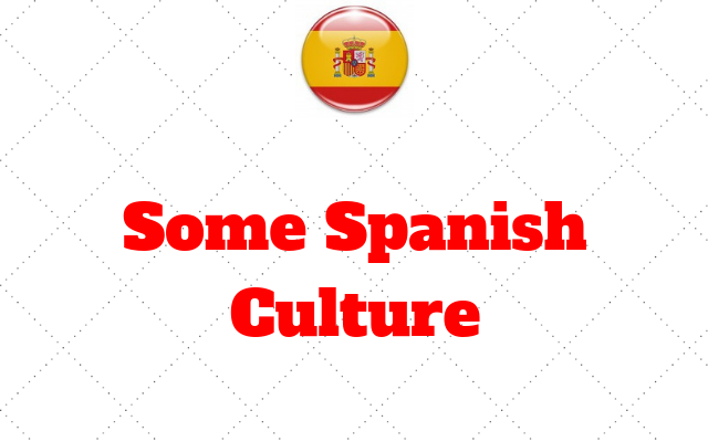 Some Spanish Culture