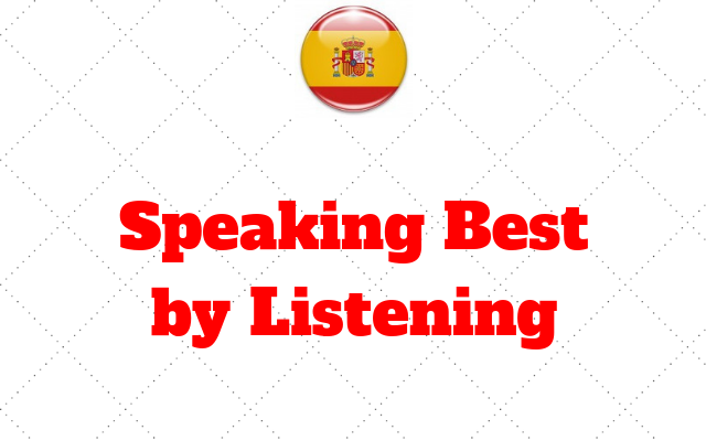 Speaking Best by Listening